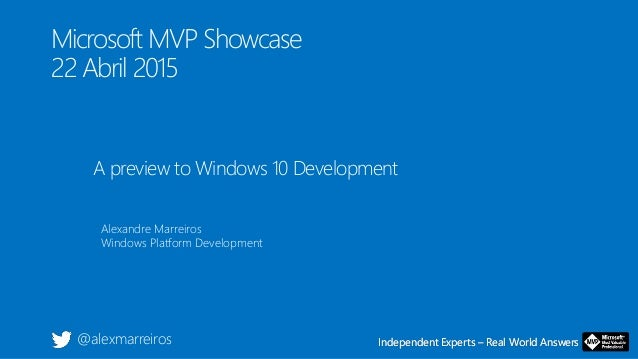 Independent Experts – Real World AnswersIndependent Experts – Real World Answers Microsoft MVP Showcase 22 Abril 2015 A pr...
