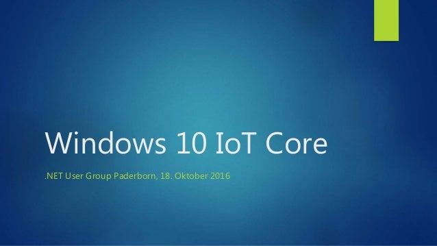 Windows 10 IoT Core .NET User Group Paderborn, 18. Oktober 2016