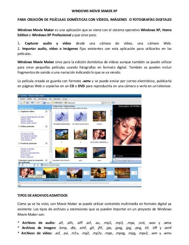 WINDOWS MOVIE MAKER XP PARA CREACIÓN DE PELÍCULAS DOMÉSTICAS CON VÍDEOS, IMÁGENES O FOTOGRAFÍAS DIGITALES Windows Movie Ma...