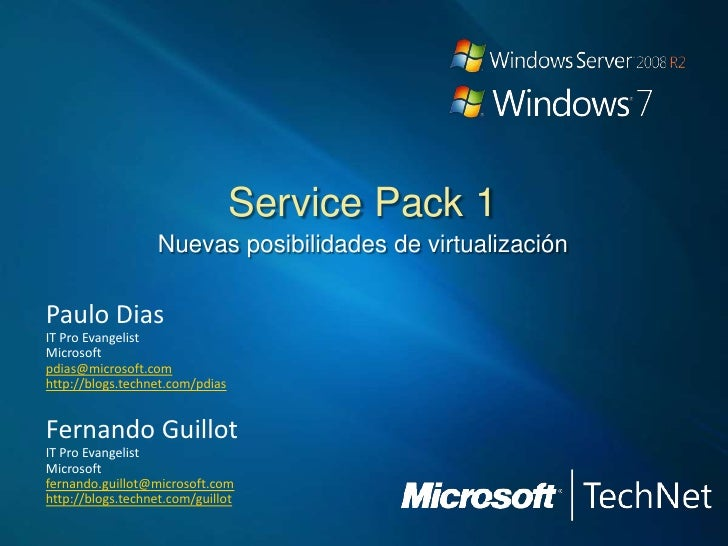Service Pack 1                   Nuevas posibilidades de virtualizaciónPaulo DiasIT Pro EvangelistMicrosoftpdias@microsoft...