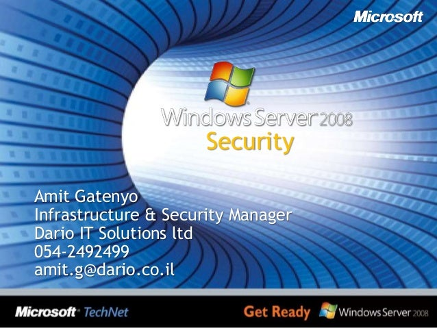Amit Gatenyo Infrastructure & Security Manager Dario IT Solutions ltd 054-2492499 amit.g@dario.co.il Security