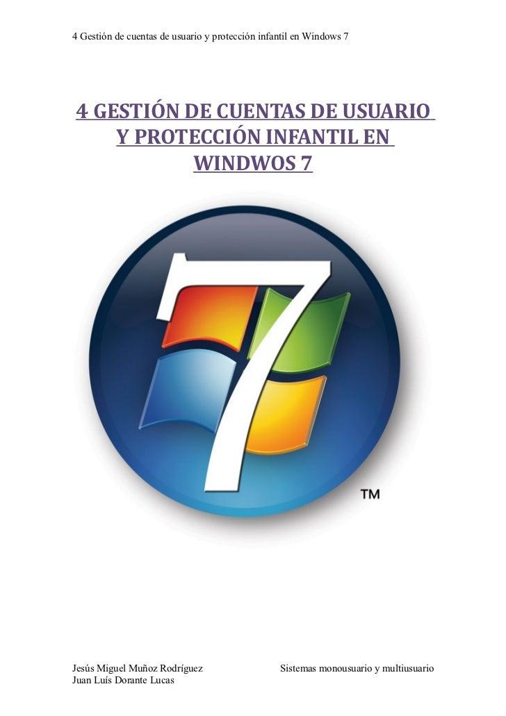 4 Gestión de cuentas de usuario y protección infantil en Windows 7     4 GESTIÓN DE CUENTAS DE USUARIO     Y PROTECCIÓN IN...