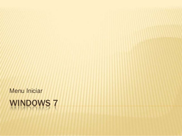 Menu Iniciar  WINDOWS 7