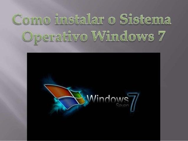 Instalação do Sistema Operativo Windows 7