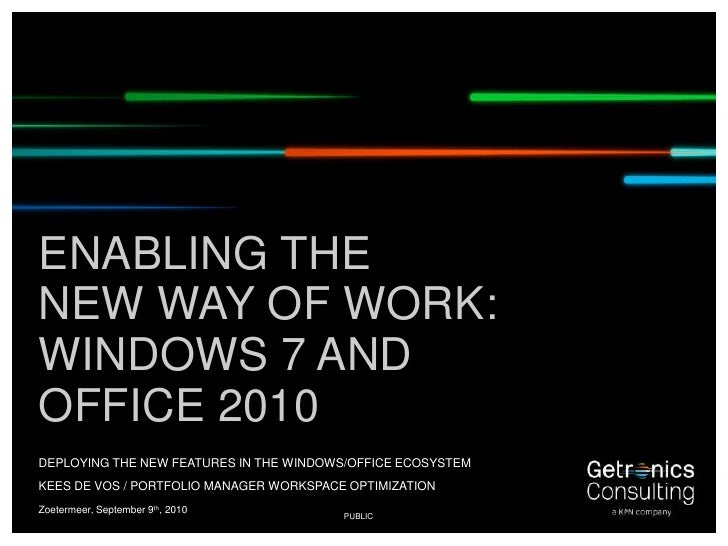 Zoetermeer, September 9th, 2010<br />Enabling the new way of work:Windows 7 and office 2010<br />Deploying the new feature...