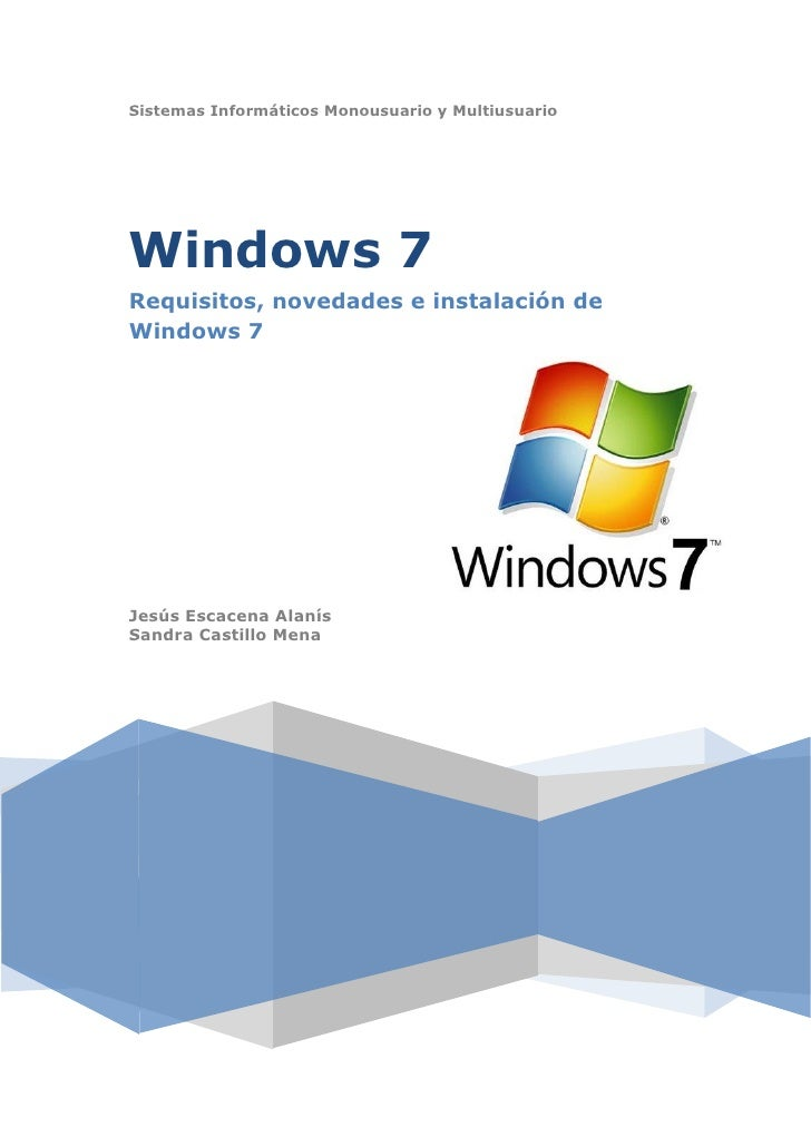 Sistemas Informáticos Monousuario y Multiusuario     Windows 7 Requisitos, novedades e instalación de Windows 7     Jesús ...