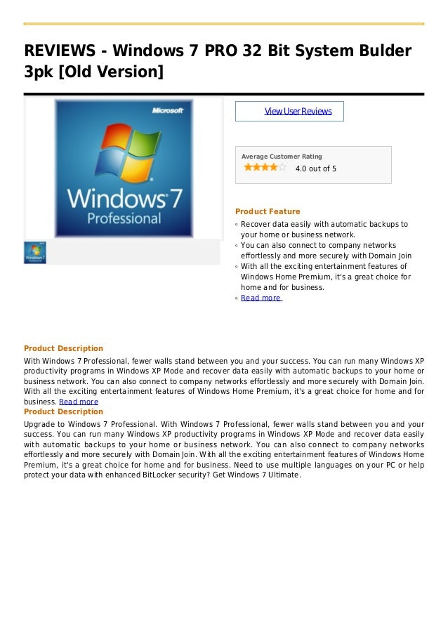 REVIEWS - Windows 7 PRO 32 Bit System Bulder3pk [Old Version]ViewUserReviewsAverage Customer Rating4.0 out of 5Product Fea...