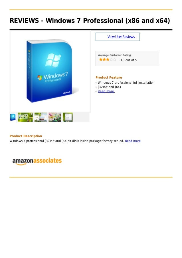REVIEWS - Windows 7 Professional (x86 and x64)ViewUserReviewsAverage Customer Rating3.0 out of 5Product FeatureWindows 7 p...