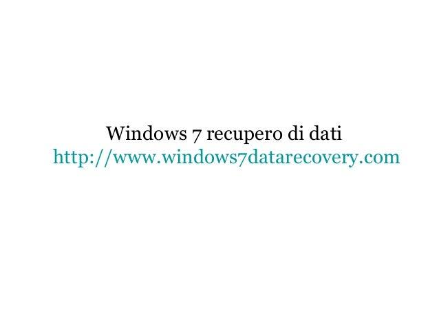 Windows 7 recupero di dati http://www.windows7datarecovery.com