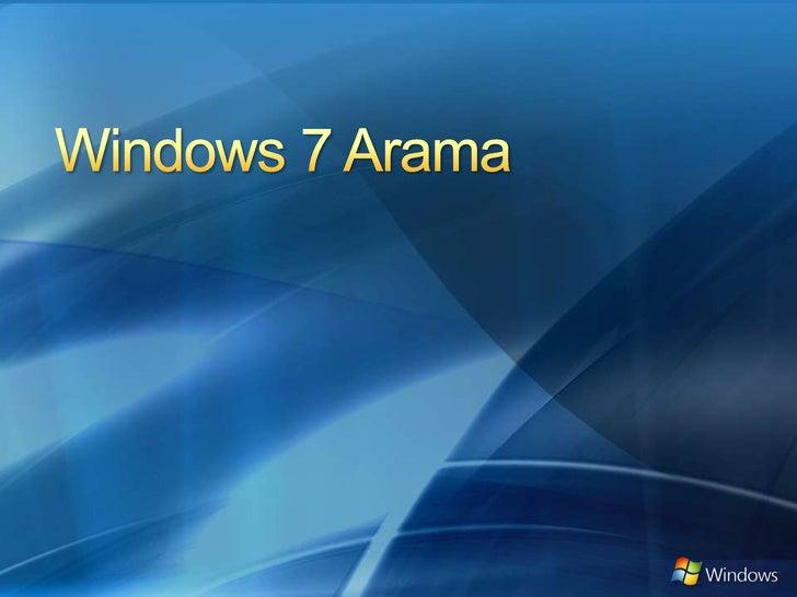 Windows 7 Arama<br />