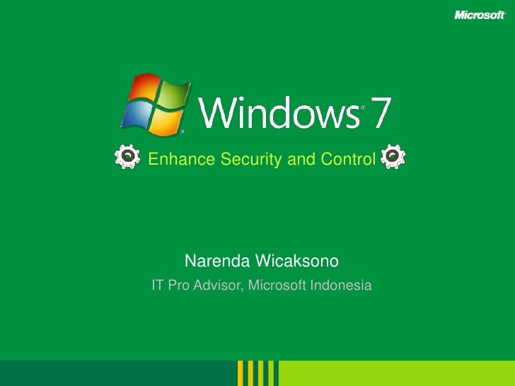 Enhance Security and Control<br />NarendaWicaksono<br />IT Pro Advisor, Microsoft Indonesia<br />