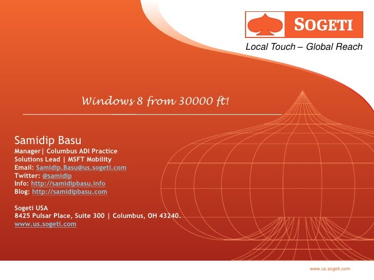 Windows 8 from 30000 ft!<br />Samidip BasuManager| Columbus ADI PracticeSolutions Lead | MSFT MobilityEmail: Samidip.Basu@...