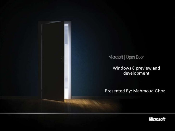 Windows 8 preview and       developmentPresented By: Mahmoud Ghoz