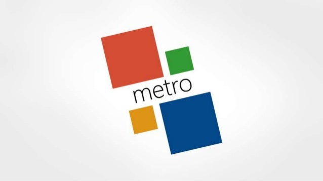 WHAT ISMETROTypography based design language by MicrosoftFirst appearance on Windows Phone 7