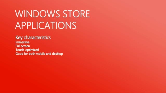 WINDOWS STOREAPPLICATIONS                How they got distributed?                Windows Store