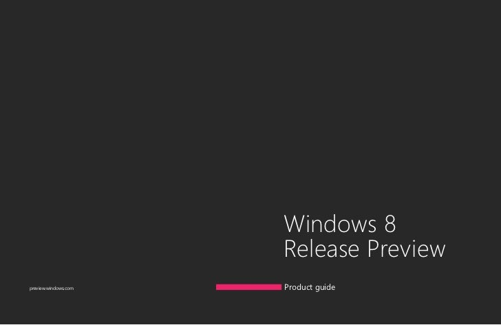 Windows 8                                            Release Previewpreview.windows.com                         Product gu...