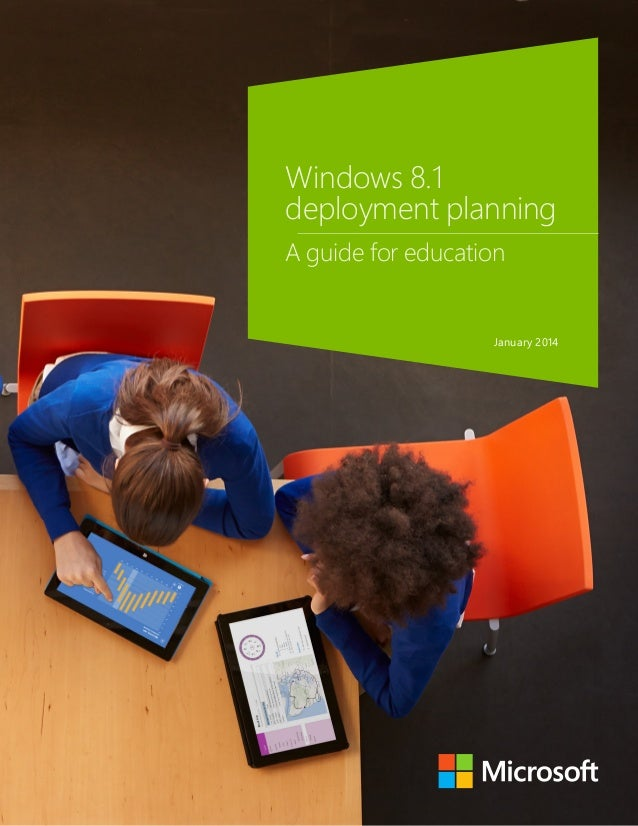 Windows 8.1 deployment planning A guide for education January 2014