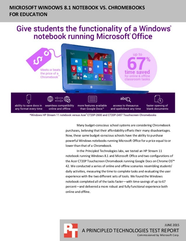 JUNE 2015 A PRINCIPLED TECHNOLOGIES TEST REPORT Commissioned by Microsoft Corp. MICROSOFT WINDOWS 8.1 NOTEBOOK VS. CHROMEB...