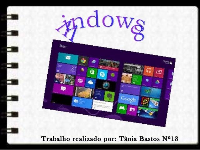 Trabalho realizado por: Tânia Bastos Nº13