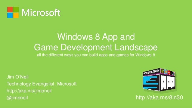 Windows 8 App and            Game Development Landscape             all the different ways you can build apps and games fo...