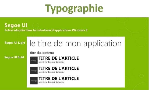 TypographieSegoe UIPolice adoptée dans les interfaces d'applications Windows 8Segoe UI LightSegoe UI Bold
