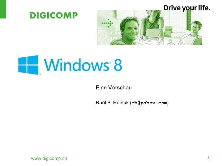 Eine Vorschau                  Raúl B. Heiduk (rh@pobox.com)www.digicomp.ch                                   3