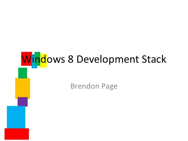 Windows 8 Development Stack         Brendon Page