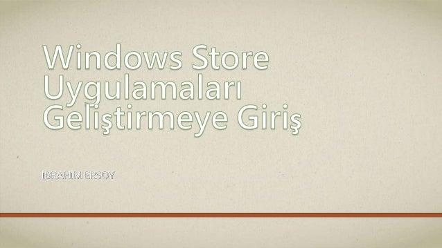 Windows 8'e Giriş  Windows 8 Ortamı  Windows 8 Yenilikleri  Geliştiriciler için Yenilikler  Kavramlar  Visual Studio 2012 ...
