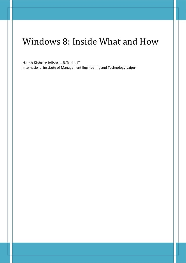 Seminar Report 1 1 Windows 8 Consumer Preview: Frequently asked questions Windows 8: Inside What and How Harsh Kishore Mis...