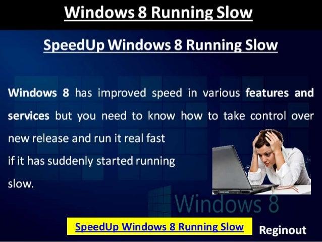 SpeedUp Windows 8 Running Slow