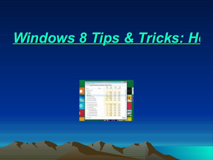 Windows 8 Tips & Tricks: How To Getting Started