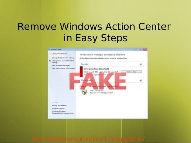 Remove Windows Action Center       in Easy Steps  http://malware-protction1.blogspot.in/