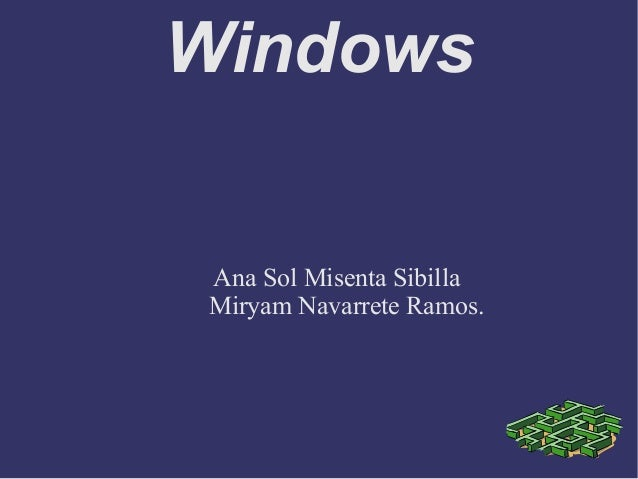 Windows Ana Sol Misenta Sibilla Miryam Navarrete Ramos.