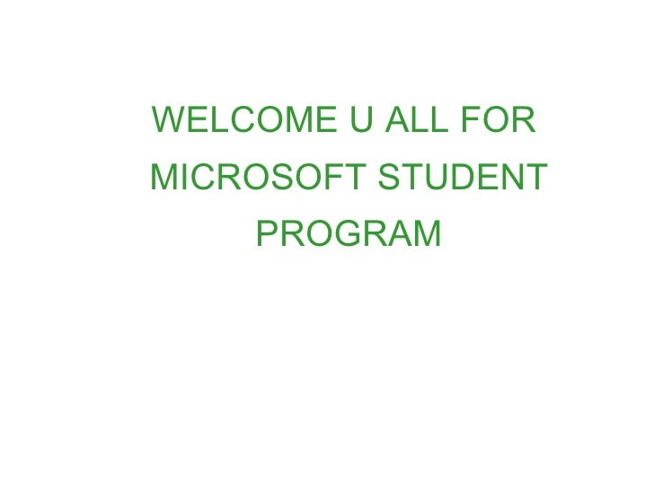 WELCOME U ALL FOR MICROSOFT STUDENT PROGRAM
