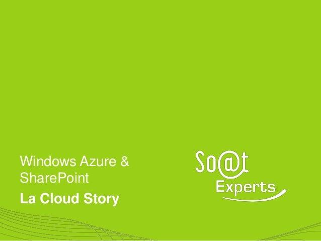 Windows Azure & SharePoint La Cloud Story