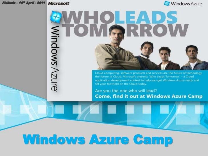 Kolkata – 10th April - 2011<br />Windows Azure Camp<br />