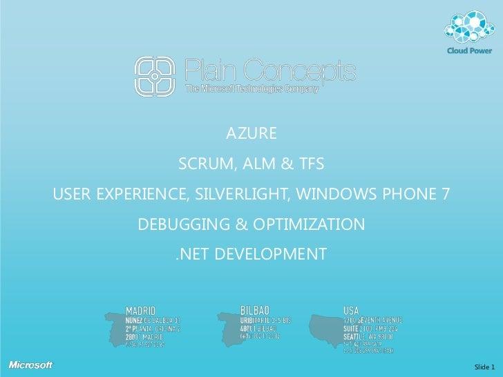 aZUREsCRUM, ALM & TFSUser Experience, Silverlight, Windows Phone 7Debugging & Optimization.NET Development<br />Slide 1<br />
