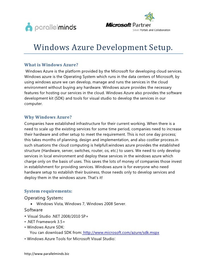 Windows Azure Development Setup.What is Windows Azure? Windows Azure is the platform provided by the Microsoft for develop...
