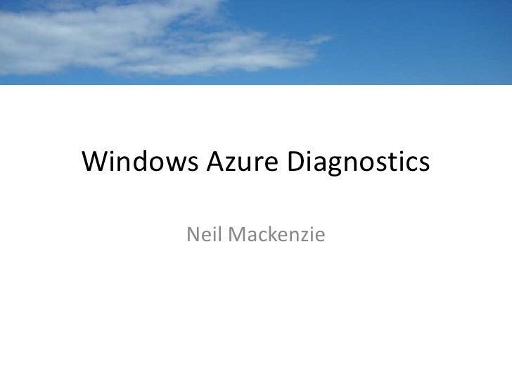 Windows Azure Diagnostics       Neil Mackenzie