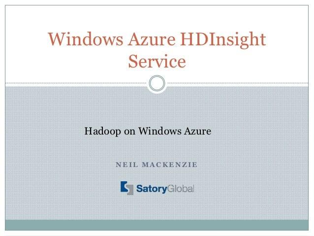 Windows Azure HDInsight        Service   Hadoop on Windows Azure        NEIL MACKENZIE