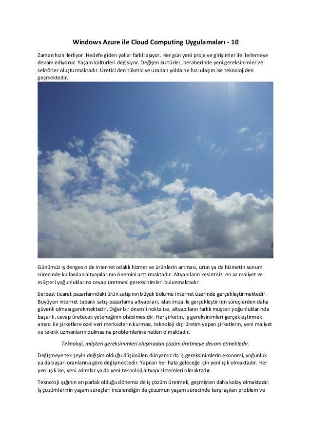 Windows Azure ile Cloud Computing Uygulamaları - 10 Zaman hızlı ilerliyor. Hedefe giden yollar farklılaşıyor. Her gün yeni...