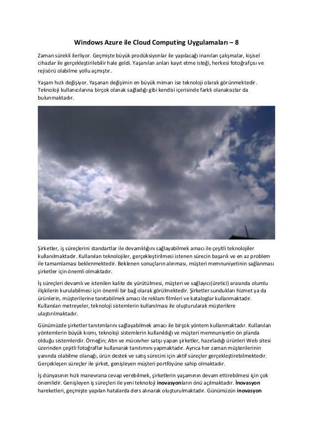 Windows Azure ile Cloud Computing Uygulamaları – 8 Zaman sürekli ilerliyor. Geçmişte büyük prodüksiyonlar ile yapılacağı i...
