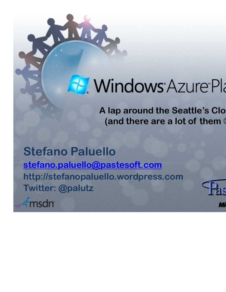 A lap around the Seattle's Clouds                  (and there are a lot of them ☺ )Stefano Paluellostefano.paluello@pastes...