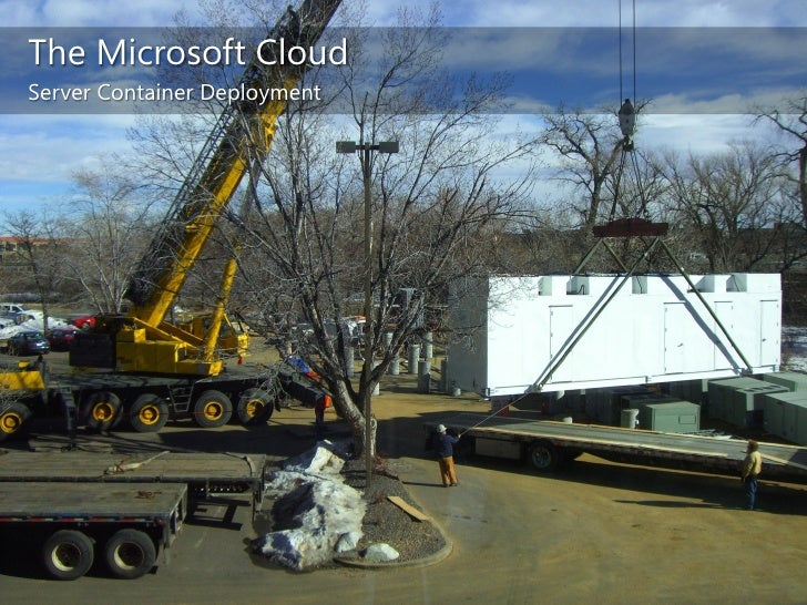 Adding ~10,000 servers / month</li></ul>40 foot shipping containers can house as many as 2,500 servers <br /><ul><li>Densi...