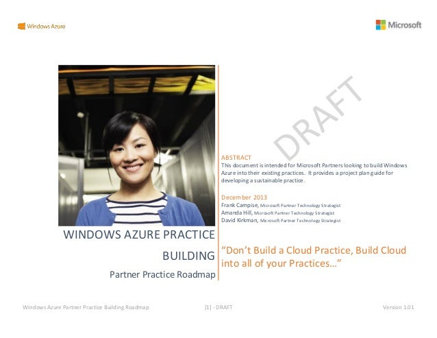ABSTRACT This document is intended for Microsoft Partners looking to build Windows Azure into their existing practices. It...