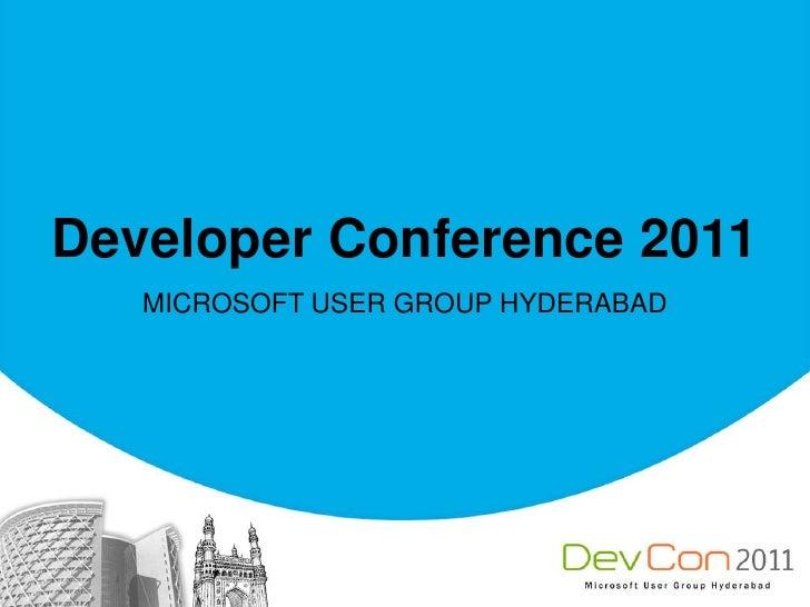 Developer Conference 2011<br />MICROSOFT USER GROUP HYDERABAD<br />