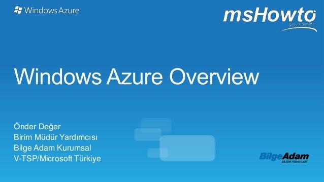 Önder DeğerBirim Müdür YardımcısıBilge Adam KurumsalV-TSP/Microsoft Türkiye