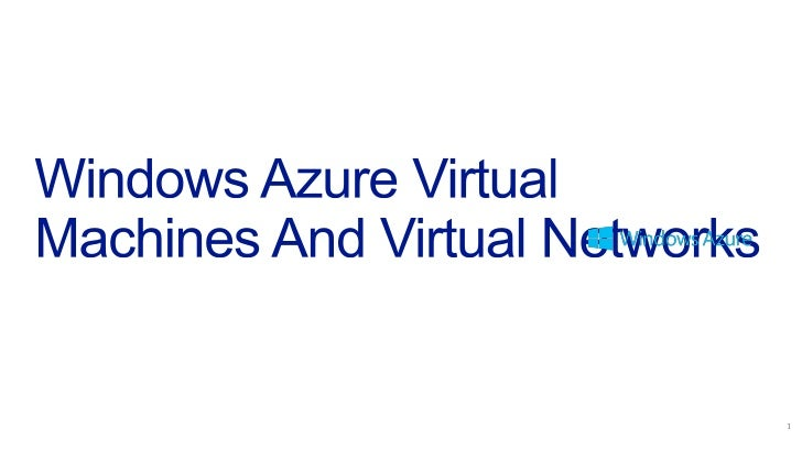 VM with persistent drive                       Windows Azure Storage