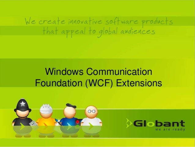 Windows CommunicationFoundation (WCF) Extensions