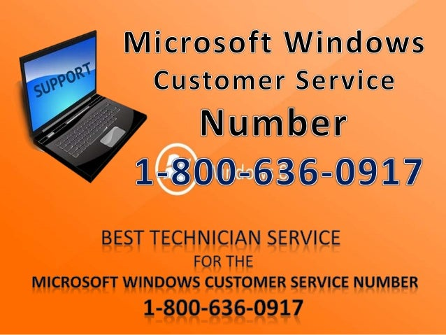 Ring on 1-800-636-0917 Microsoft Windows Customer service to get supp…